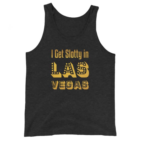 I Get Slotty in Las Vegas Unisex Tank Top