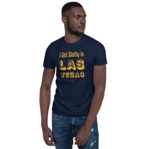 I Get Slotty in Las Vegas Short-Sleeve Unisex T-Shirt